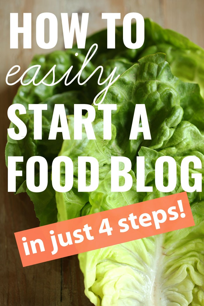 How To Easily Start a Food Blog in 4 Easy Steps!