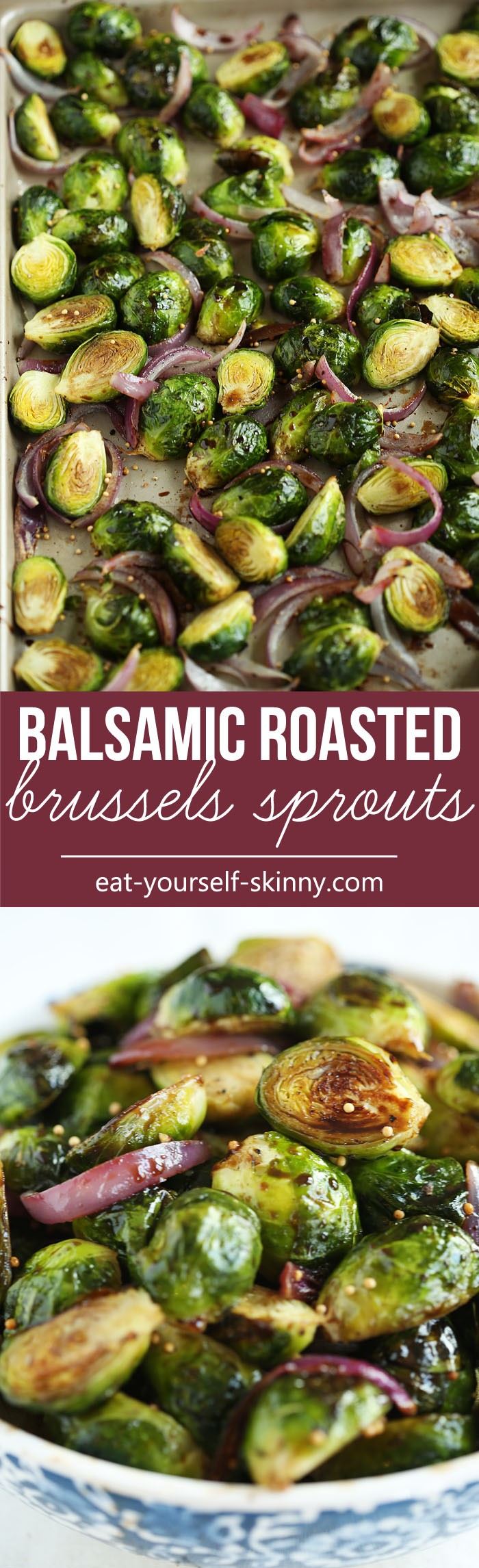 Balsamic Roasted Brussels Sprouts - Eat Yourself Skinny