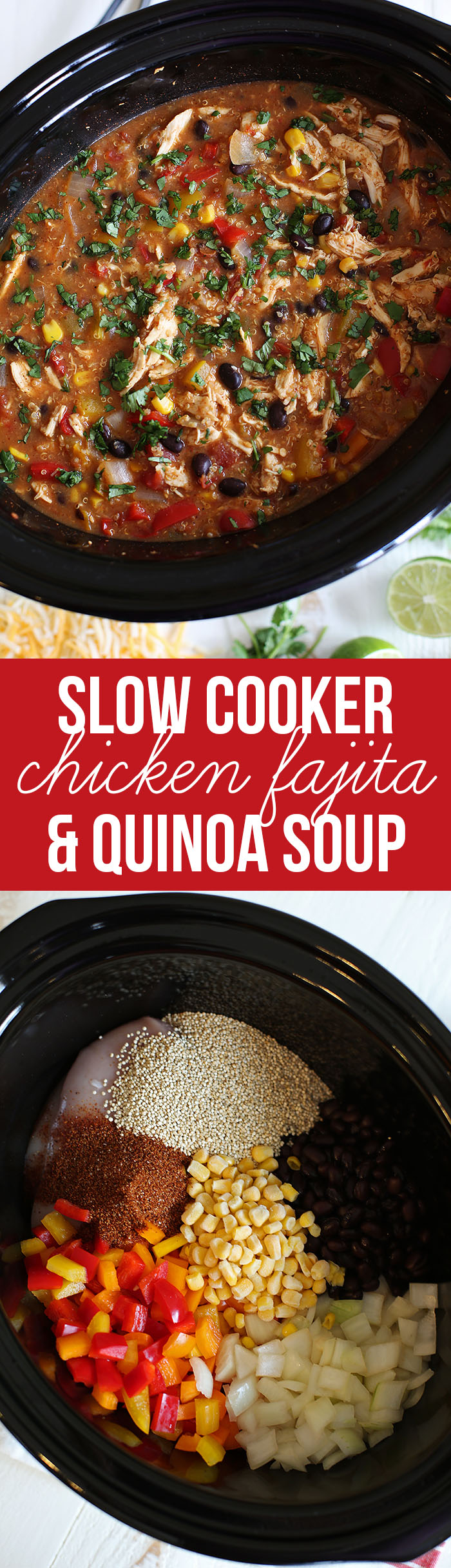 My FAVORITE Slow Cooker Chicken Fajita & Quinoa Soup that is healthy, easy to make and freezer friendly!